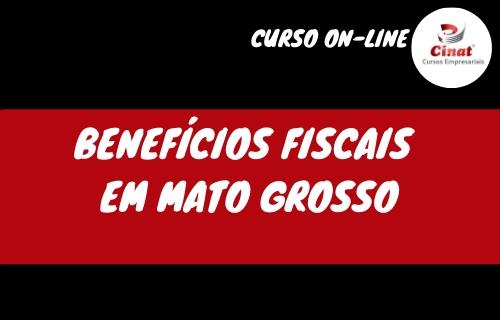 BENEFICIOS FISCAIS EM MT