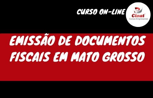 EMISSÃO DE DOCUMENTOS FISCAIS EM MATO GROSSO